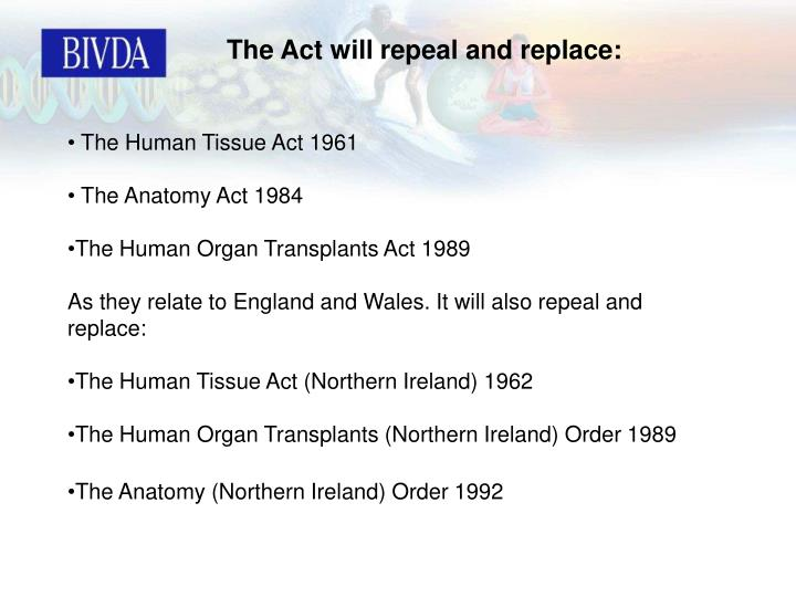 The Act will repeal and replace: