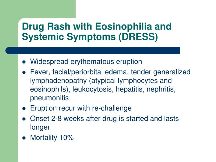 Drug Rash with Eosinophilia and Systemic Symptoms (DRESS)