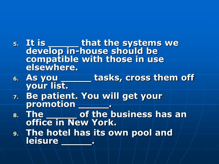 It is _____ that the systems we develop in-house should be compatible with those in use elsewhere.