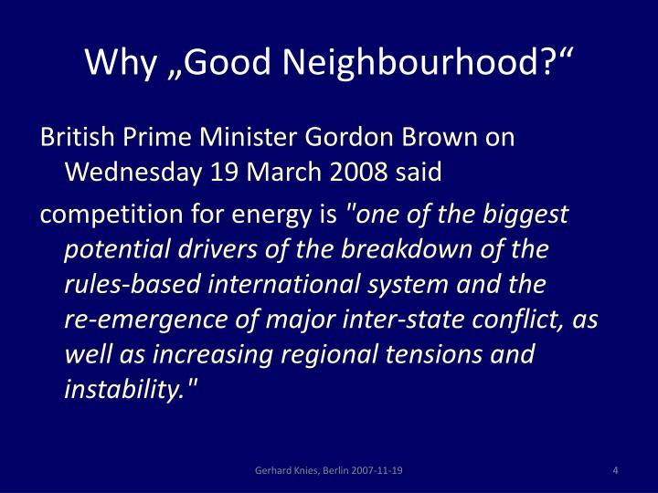 "Why ""Good Neighbourhood?"""