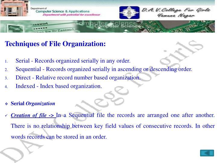Techniques of File Organization: