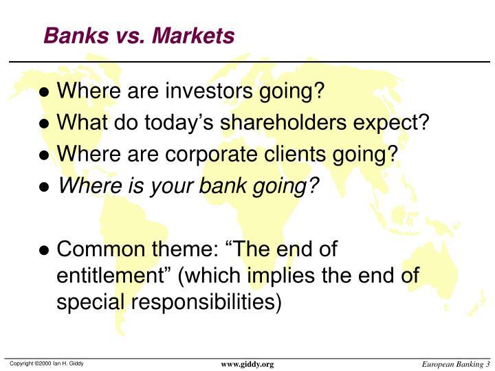 Banks vs. Markets