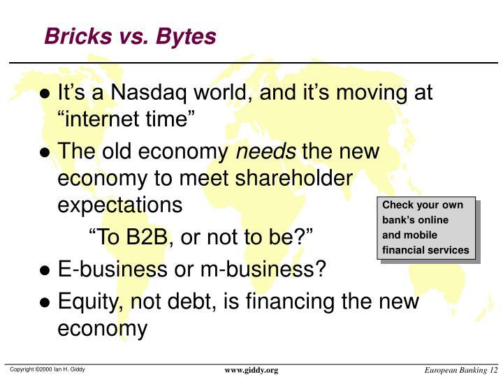 Bricks vs. Bytes