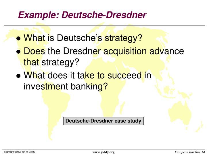 Example: Deutsche-Dresdner