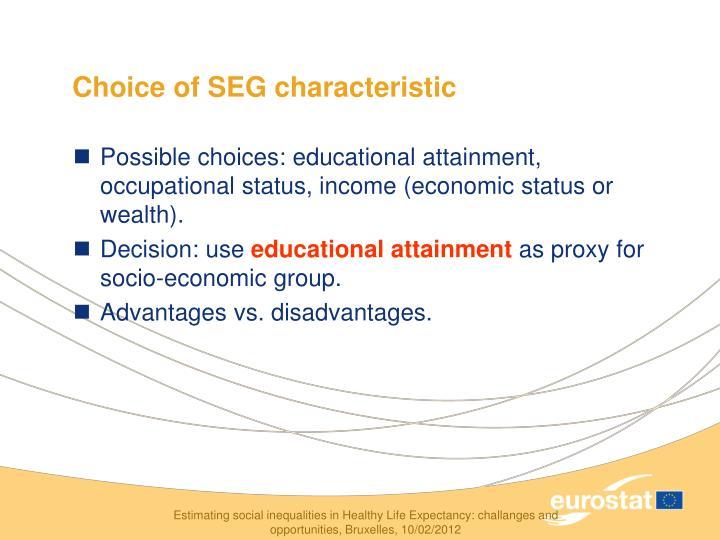 Choice of SEG characteristic