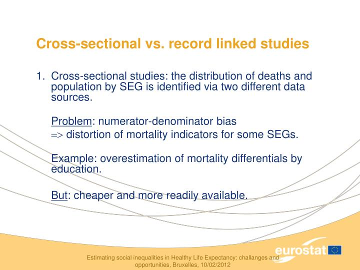 Cross-sectional vs. record linked studies