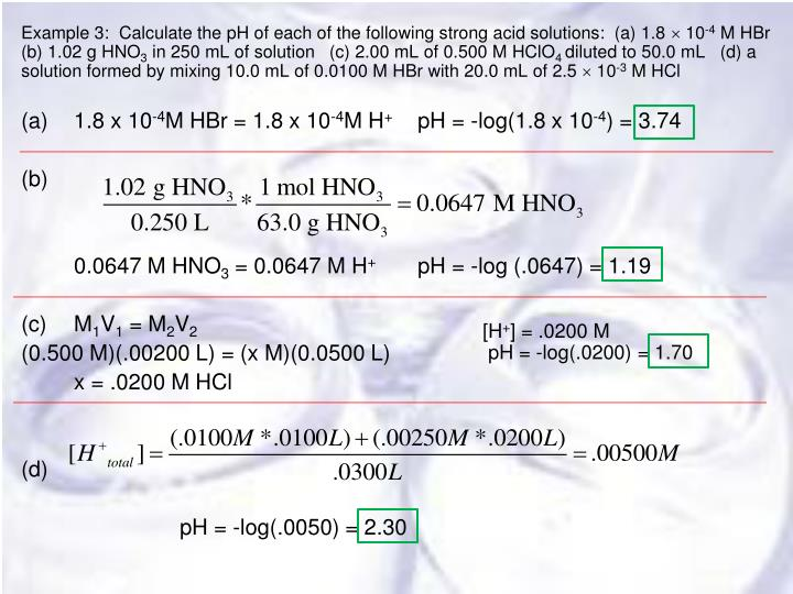 Example 3:  Calculate the pH of each of the following strong acid solutions:  (a) 1.8