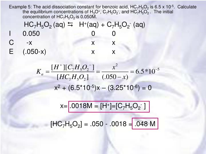 Example 5: The acid dissociation constant for benzoic acid, HC