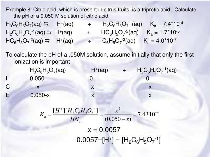 Example 8: Citric acid, which is present in citrus fruits, is a