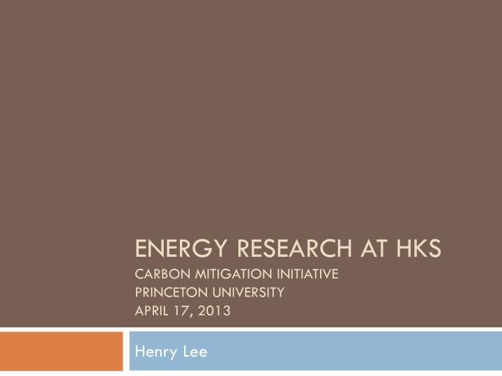 Energy Research at HKS