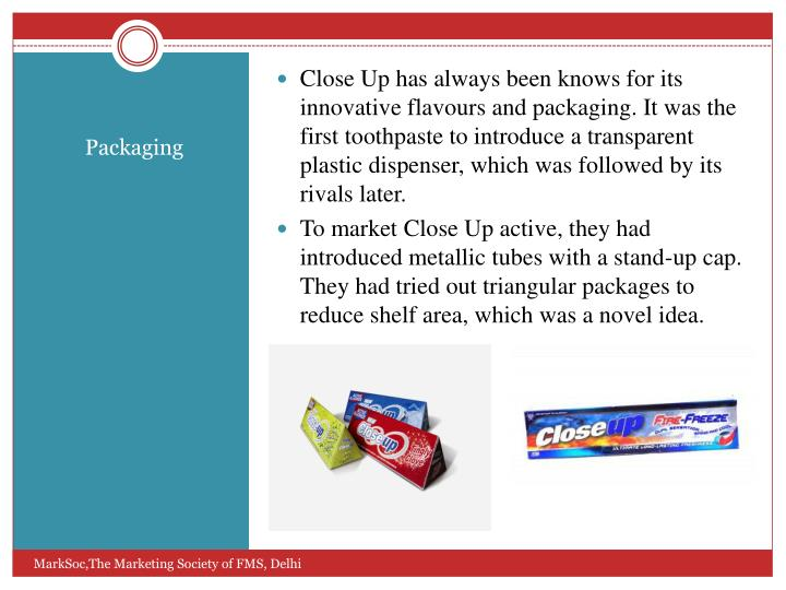 Close Up has always been knows for its innovative flavours and packaging. It was the first toothpaste to introduce a transparent plastic dispenser, which was followed by its rivals later.