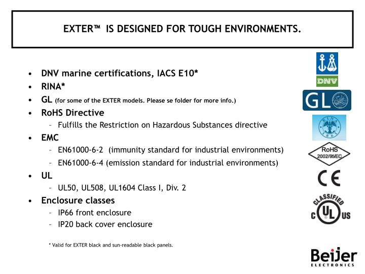 EXTER™  IS DESIGNED FOR TOUGH ENVIRONMENTS.
