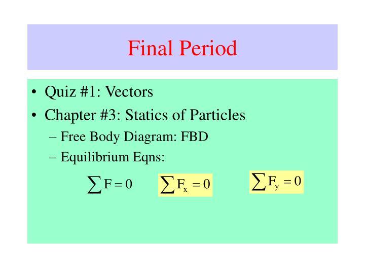 Final Period