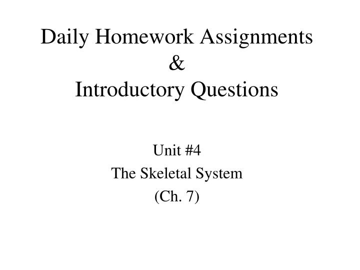 daily homework assignments introductory questions