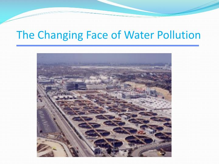 The changing face of water pollution