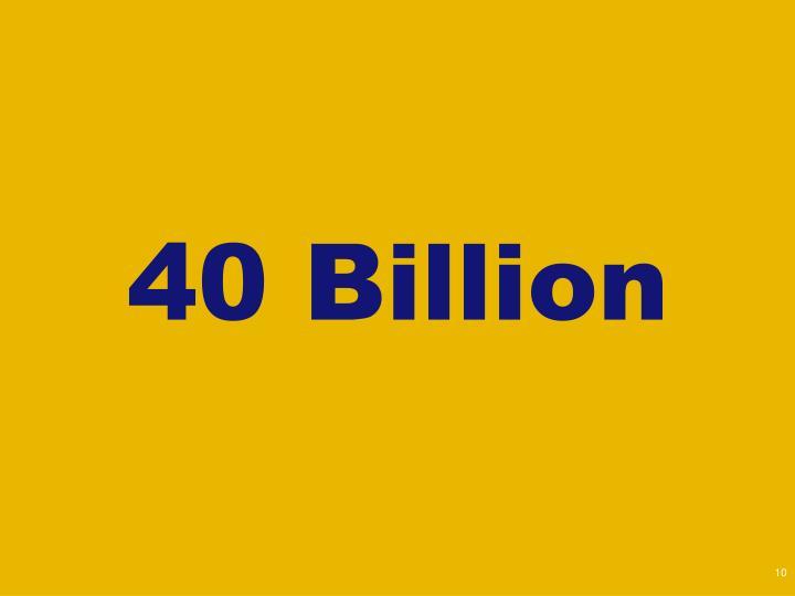 40 Billion