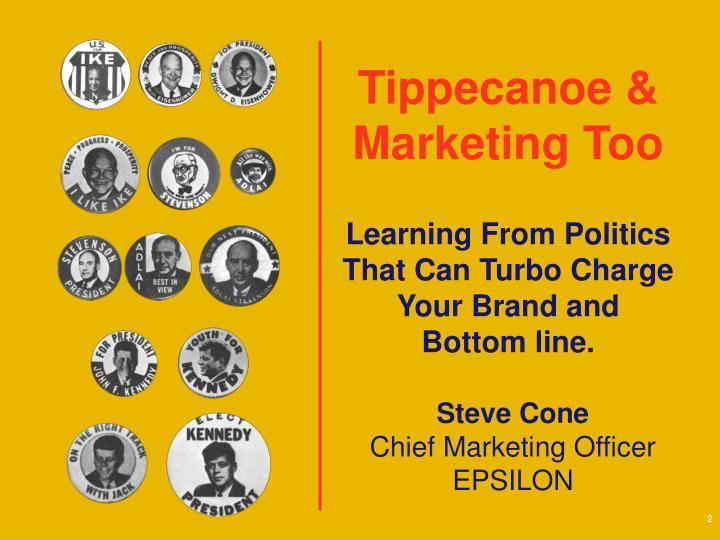 Tippecanoe & Marketing Too