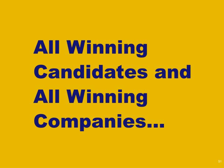 All Winning Candidates and All Winning Companies…