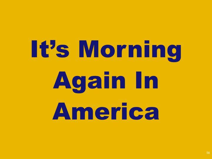 It's Morning Again In America