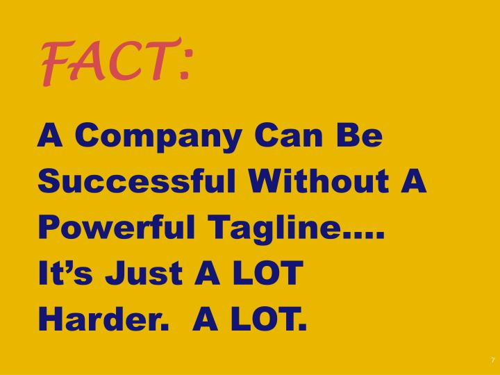 A Company Can Be Successful Without A Powerful Tagline….