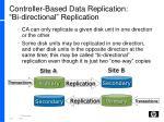 controller based data replication bi directional replication