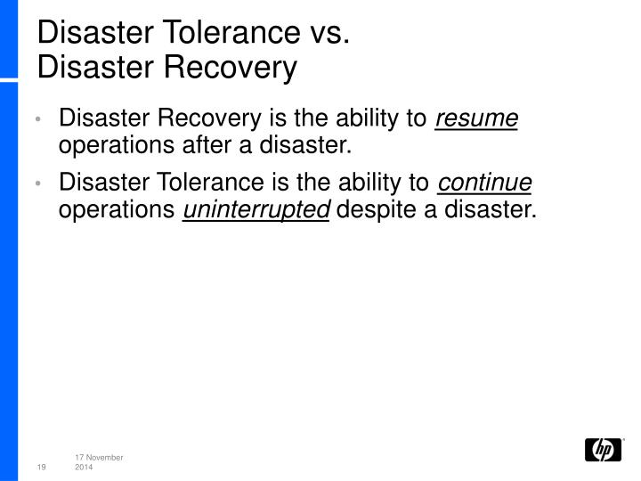 Disaster Tolerance vs.