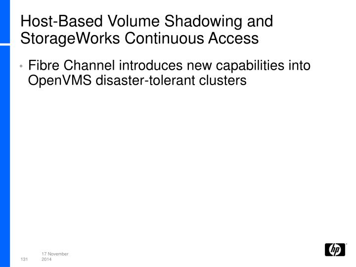 Host-Based Volume Shadowing and StorageWorks Continuous Access
