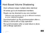 host based volume shadowing