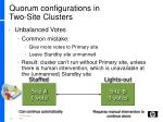 quorum configurations in two site clusters1
