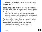 shadowset member selection for reads read cost1