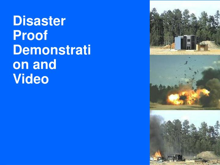 Disaster Proof Demonstration and Video