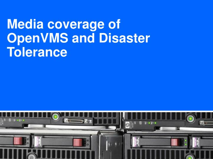 Media coverage of OpenVMS and Disaster Tolerance