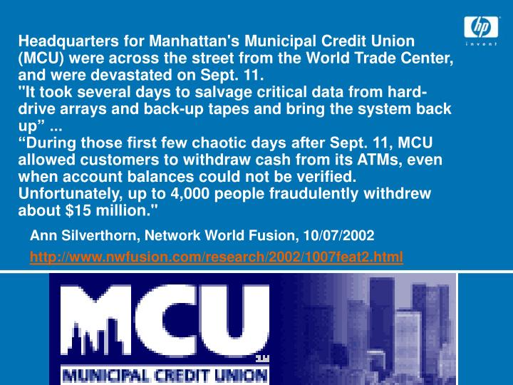 Headquarters for Manhattan's Municipal Credit Union (MCU) were across the street from the World Trade Center, and were devastated on Sept. 11.