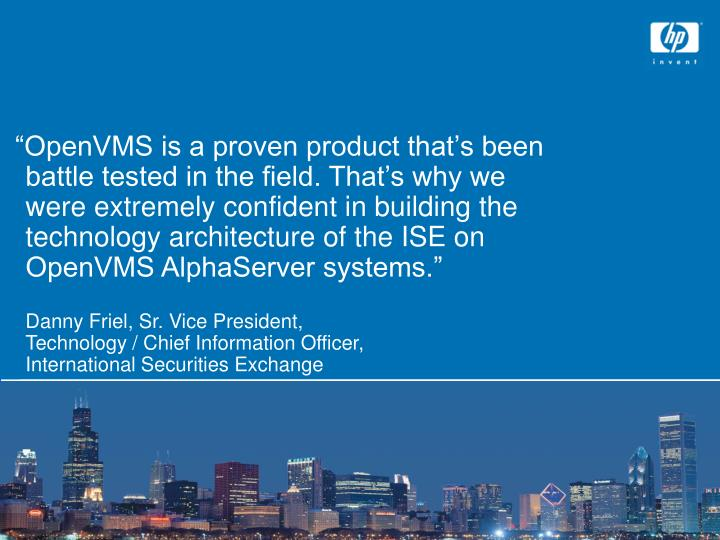 """OpenVMS is a proven product that's been"