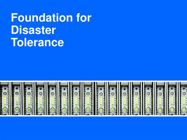 Foundation for Disaster Tolerance