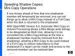 speeding shadow copies mini copy operations