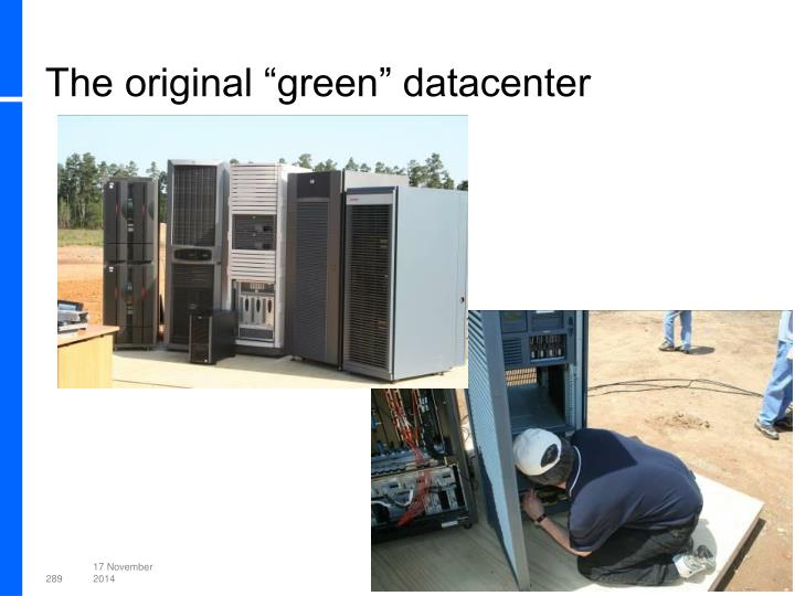 "The original ""green"" datacenter"