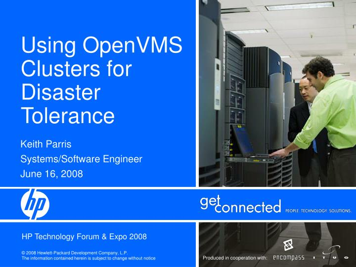 Using openvms clusters for disaster tolerance