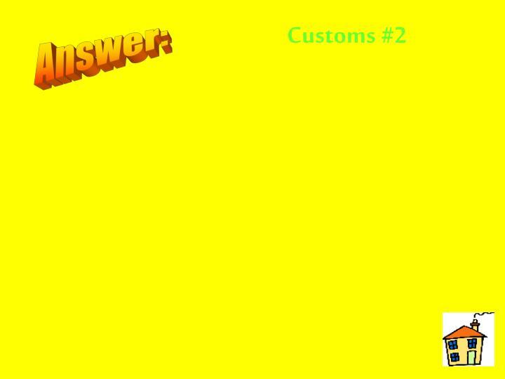 Customs #2