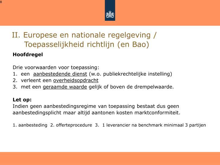 II. Europese en nationale regelgeving / Toepasselijkheid richtlijn (en Bao)