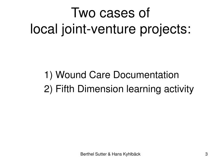 Two cases of local joint venture projects
