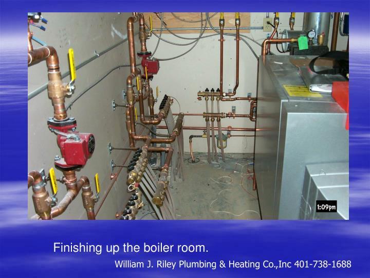 Finishing up the boiler room.