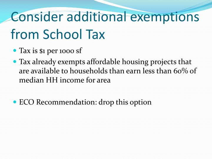 Consider additional exemptions from School Tax