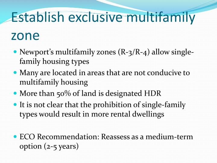 Establish exclusive multifamily zone