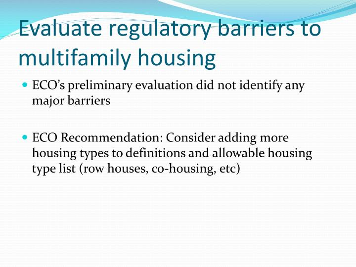 Evaluate regulatory barriers to multifamily housing