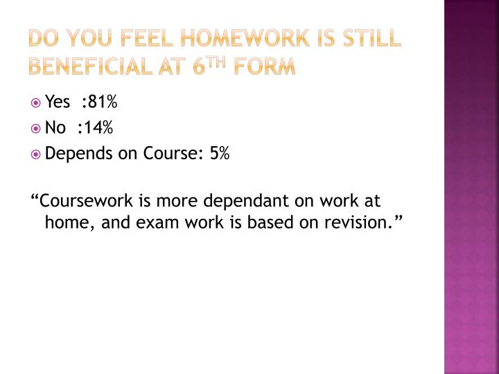 Do you feel homework is still beneficial at 6