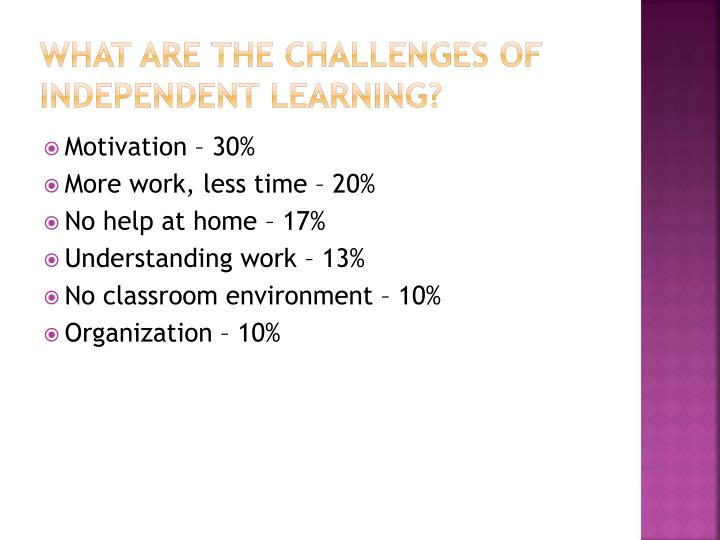 What are the challenges of independent learning?