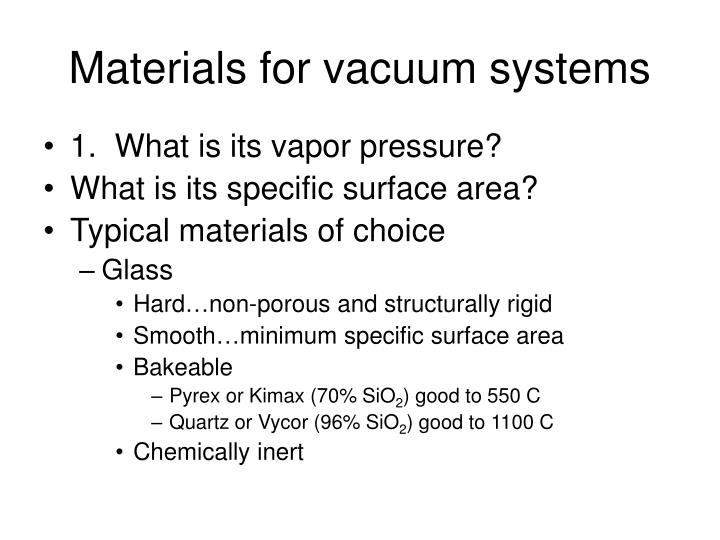 Materials for vacuum systems