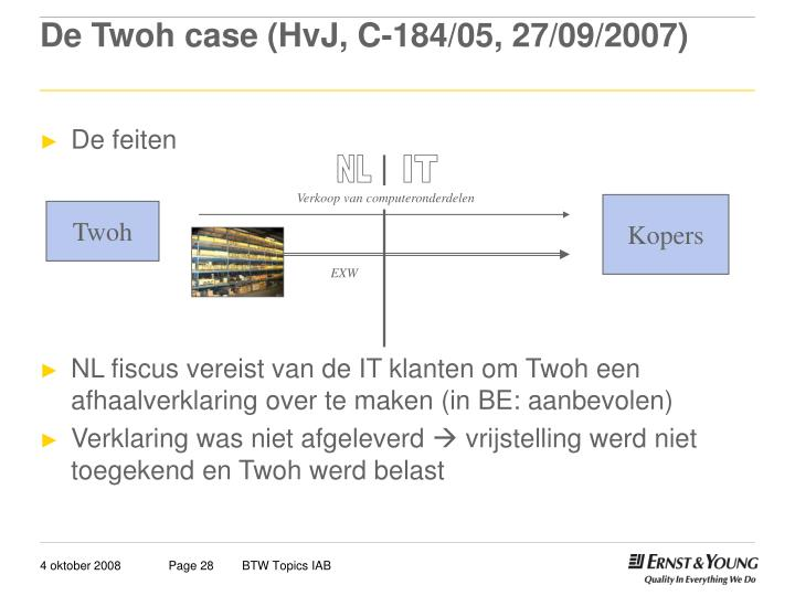 De Twoh case (HvJ, C-184/05, 27/09/2007)