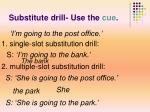 substitute drill use the cue